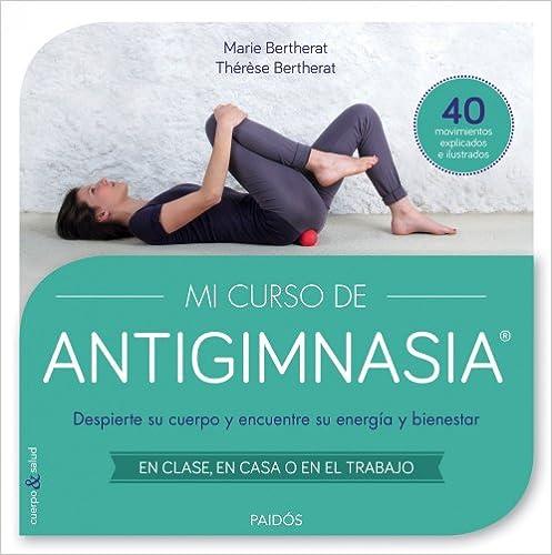 Pdf libros para móvil descarga gratuita Mi Curso De Antigimnasia (Cuerpo Y Salud) PDF RTF DJVU