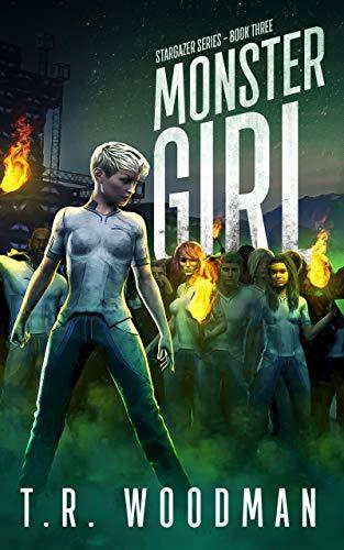 Monster Girl (Stargazer Series Book 3) ()