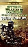 True Colors (Star Wars: Republic Commando, Book 3)
