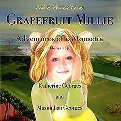Grapefruit Millie: Adventures of a Mousetta