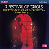Classical Music : A Festival of Carols / Robert Shaw Chorale & Orchestra