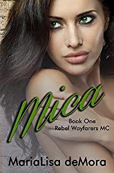 Mica (Rebel Wayfarers MC Book 1)
