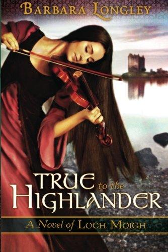 True to the Highlander (The Novels of Loch Moigh)
