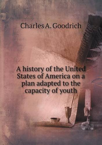A history of the United States of America on a plan adapted to the capacity of youth PDF