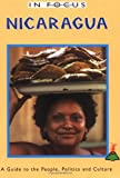 Nicaragua In Focus: a Guide to the People, Politics and Culture (In Focus Guides)