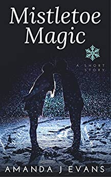 Mistletoe Magic: A Christmas Short Story by [Evans, Amanda J]