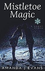 Mistletoe Magic: A Christmas Short Story