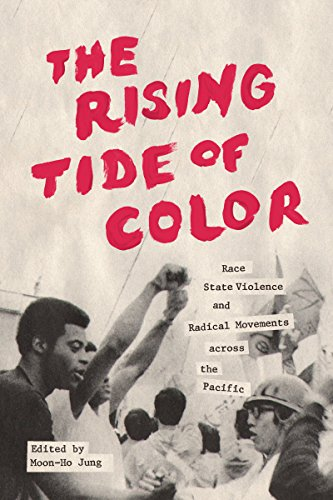 (The Rising Tide of Color: Race, State Violence, and Radical Movements across the Pacific (Emil and Kathleen Sick Book Series in Western History and Biography))