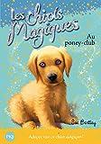 1. Les chiots magiques : Au poney-club (1)