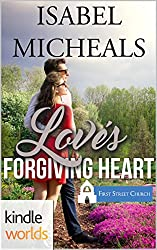 First Street Church Romances: Love's Forgiving Heart (Kindle Worlds Novella)