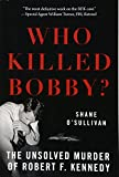 img - for Who Killed Bobby?: The Unsolved Murder of Robert F. Kennedy book / textbook / text book