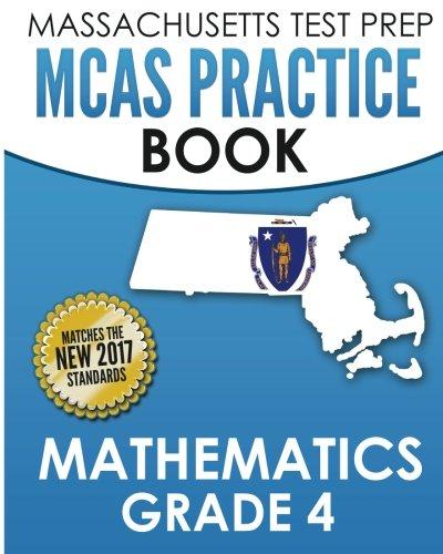 MASSACHUSETTS TEST PREP MCAS Practice Book Mathematics Grade 4: Preparation for the Next-Generation MCAS Tests
