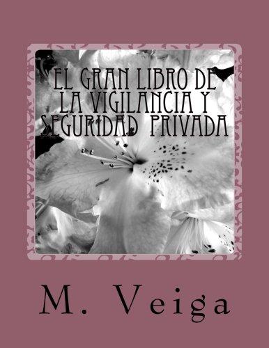 El gran libro de la vigilancia y seguridad  privada (Spanish Edition)