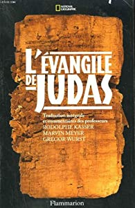 L'Evangile de Judas : Du Codex Tchacos par Rodolphe Kasser