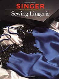 Sewing Lingerie/Singer Sewing Reference Library