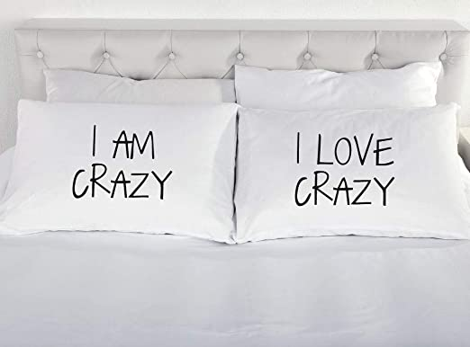 Amazon.com: I Am Crazy I Love Crazy Pillow Cases Pillowcase Couples Gift  Bedding Present Funny: Kitchen & Dining