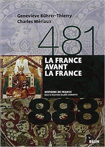 Lire en ligne La France avant la France (481-888) pdf, epub ebook