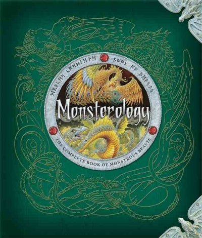 Monsterology The Complete Book Of Monstrous Creatures (Dragonology) Monsterology