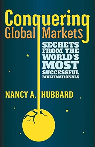 Conquering Global Markets: Secrets From The World's Most Successful Multinationals