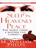 Sleep In Heavenly Peace (Pinnacle True Crime) by M. William Phelps front cover
