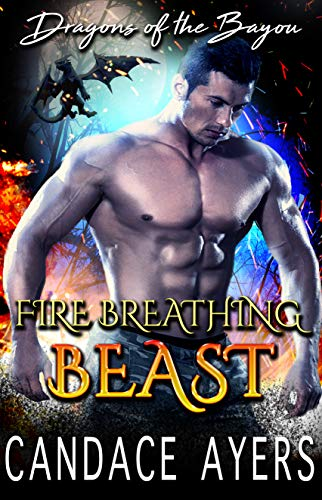 Pdf Romance Fire Breathing Beast (Dragons of the Bayou Book 1)