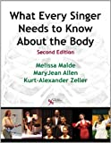 What Every Singer Needs to Know about the Body, Second Edition, Malde, Melissa and Allen, MaryJean, 159756494X