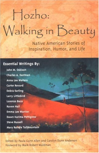 Hozho--Walking in Beauty : Native American Stories of Inspiration, Humor, and Life
