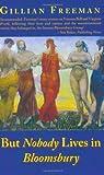 But Nobody Lives in Bloomsbury, Gillian Freeman, 1905147228