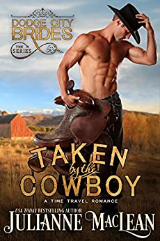 Taken by the Cowboy: (A Time Travel Romance) (Dodge City Brides Book 3) by [MacLean, Julianne]