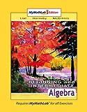 Beginning and Intermediate Algebra MyMathLab Edition (4th Edition)