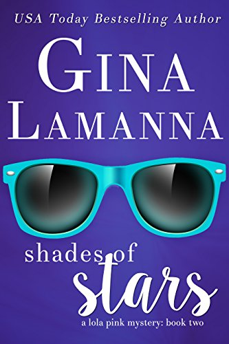 Shades of Stars (Lola Pink Mysteries Book ()