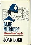 Blue Murder?: Policemen Under Suspicion (Lythway Large Print Books)