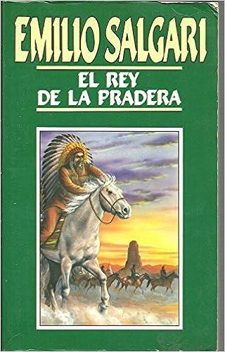 El rey de la pradera (Castilian) Paperback – 1987