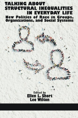 Talking About Structural Inequalities in Everyday Life: New Politics of Race in Groups, Organizations and Social Systems