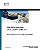 The Policy Driven Data Center with ACI: Architecture, Concepts, and Methodology (Networking Technology) (English Edition)