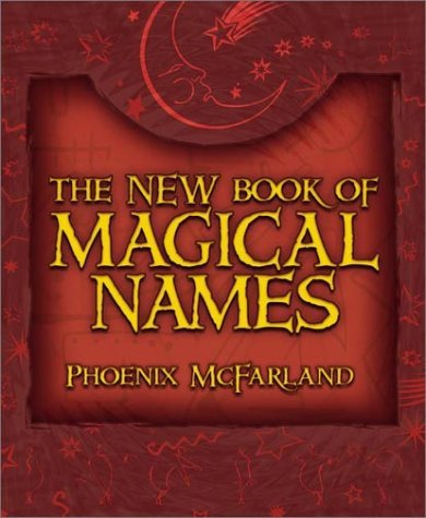 The New Book of Magical Names by Phoenix McFarland (2003-07-08)