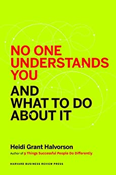 No One Understands You and What to Do About It by [Halvorson, Heidi]