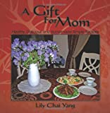 A Gift for Mom, Lily Chai Yang, 144904879X