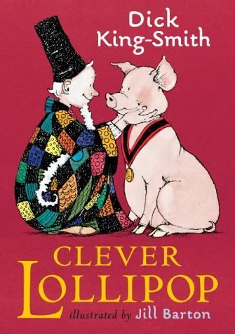 (Clever Lollipop by Dick King-Smith (2004-07-05))