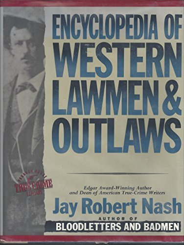 Encyclopedia of western lawmen & outlaws (Paragon House true crime library)