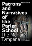 Patrons and Narratives of the Parler School, Assaf Pinkus, 3422068198
