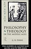 Philosophy and Theology in the Middle Ages, G. R. Evans, 0415089093