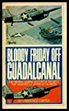 img - for Bloody Friday Off Guadalcanal book / textbook / text book