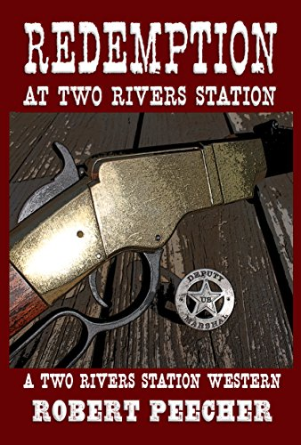 Redemption at Two Rivers Station: A Two Rivers Station Western by [Peecher, Robert]