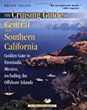 Search : The Cruising Guide to Central and Southern California: Golden Gate to Ensenada, Mexico, Including the Offshore Islands: Golden Gate to Ensefiada, Mexico, Including the Offshore Islands