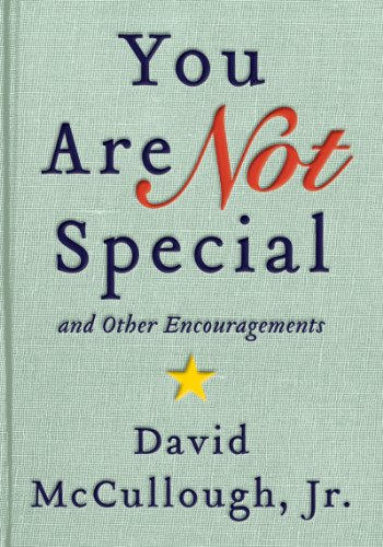 You Are Not Special: ? And Other Encouragements