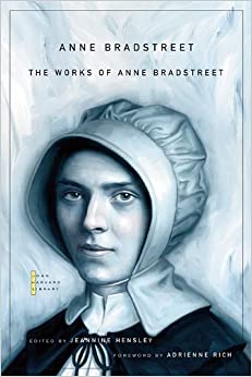 Works of Anne Bradstreet (John Harvard Library) (The John Harvard Library)