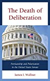 Death of Deliberation:Partisanpb : Death of Deliberation:Partisanpb, Wallner, James I., 1498515363