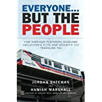 Everyone... But the People: How everyday taxpayers overcame Vancouver's elite and defeated the TransLink tax