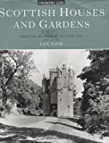 Scottish Houses and Gardens, Ian Gow, 1854104888